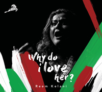 Reem Kelani - Why Do I Love Her?